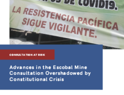 Report: Advances in Escobal Mine Consultation Overshadowed by Constitutional Crisis in Guatemala